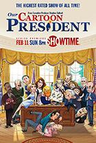 Постер сериала Наш мультяшный президент