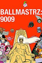 Постер сериала Повелители мяча: 9009